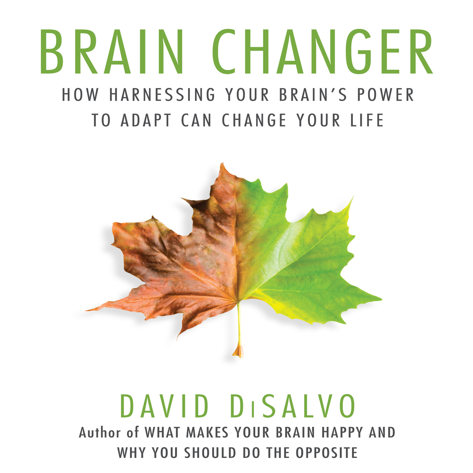 Printable Brain Changer: How Harnessing Your Brain's Power to Adapt Can Change Your Life Audiobook Cover Art