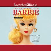 The Good, the Bad, and the Barbie: A Doll's History and Her Impact on Us, by Tanya Lee Stone