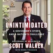 Unintimidated: A Governors Story and a Nations Challenge, by Scott Walker, Marc Thiessen
