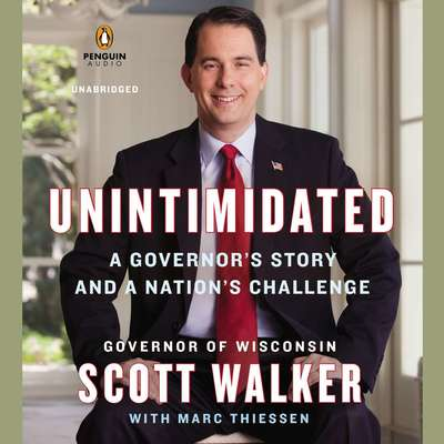 Unintimidated: A Governors Story and a Nations Challenge Audiobook, by Scott Walker