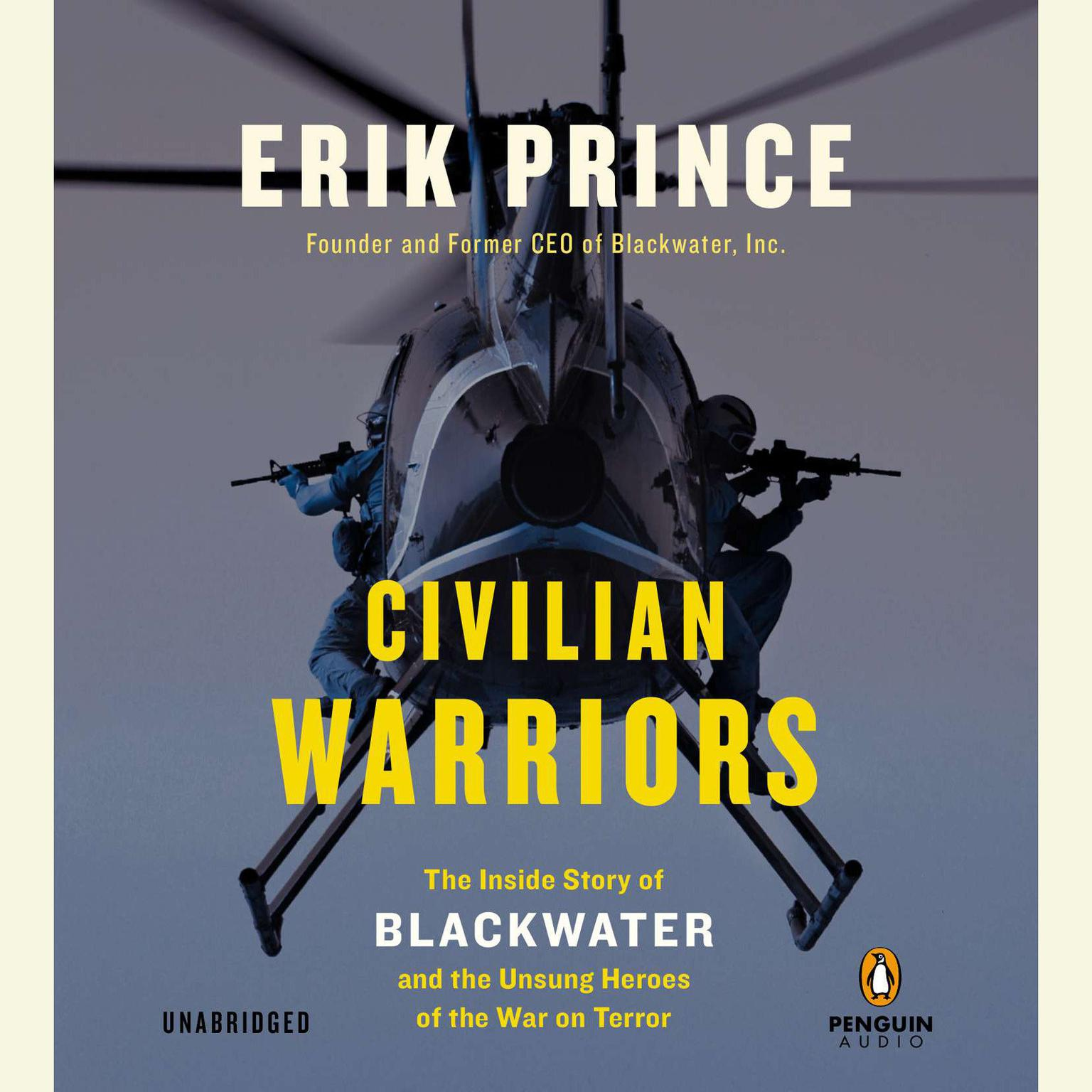 Printable Civilian Warriors: The Inside Story of Blackwater and the Unsung Heroes of the War on Terror Audiobook Cover Art