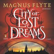 City of Lost Dreams: A Novel Audiobook, by Magnus Flyte