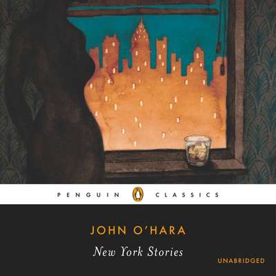 The New York Stories Audiobook, by John O'Hara