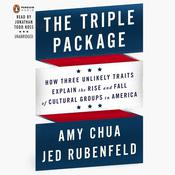 The Triple Package: Why Groups Rise and Fall in America Audiobook, by Amy Chua, Jed Rubenfeld