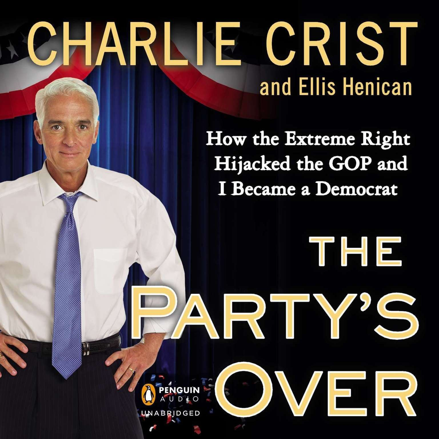 Printable The Party's Over: How the Extreme Right Hijacked the GOP and I Became a Democrat Audiobook Cover Art