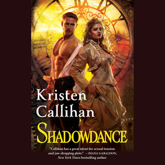 Shadowdance: The Darkest London Series: Book 4 Audiobook, by Kristen Callihan