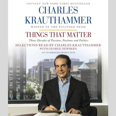 Things That Matter: Three Decades of Passions, Pastimes and Politics Audiobook, by