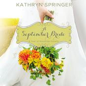 A September Bride Audiobook, by Kathryn Springer