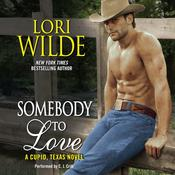 Somebody to Love: A Cupid, Texas Novel Audiobook, by Lori Wilde
