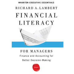 Financial Literacy for Managers: Finance and Accounting for Better Decision-Making Audiobook, by Richard A. Lambert