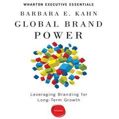 Global Brand Power: Leveraging Branding for Long-Term Growth Audiobook, by Barbara E. Kahn