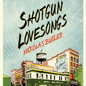 Shotgun Lovesongs: A Novel Audiobook, by Nickolas Butler