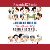 American Mirror: The Life and Art of Norman Rockwell Audiobook, by Deborah Solomon