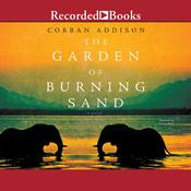 The Garden of Burning Sand Audiobook, by Corban Addison