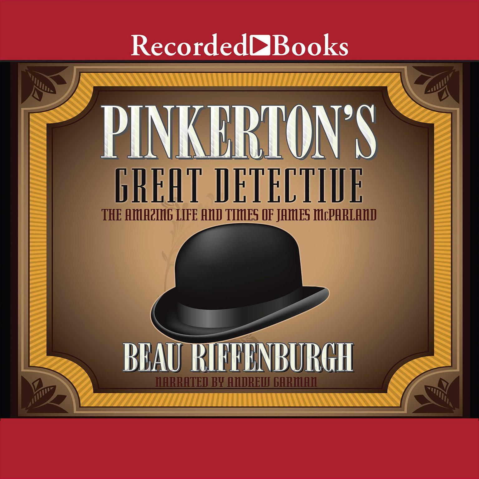 Printable Pinkerton's Great Detective: The Amazing Life and Times of James McParland Audiobook Cover Art