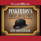 Pinkerton's Great Detective: The Amazing Life and Times of James McParland Audiobook, by Beau Riffenburgh