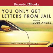 You Only Get Letters from Jail, by Jodi Angel