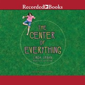 The Center of Everything Audiobook, by Linda Urban