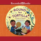 Round Is a Tortilla: A Book of Shapes Audiobook, by Roseanne Greenfield Thong