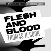 Flesh and Blood Audiobook, by Thomas H. Cook