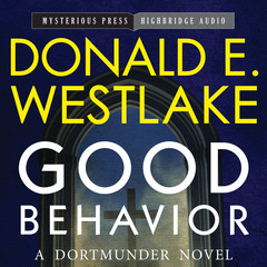 Good Behavior: A Dortmunder Novel Audiobook, by Donald E. Westlake