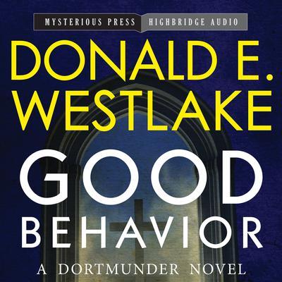 Good Behavior: A Dortmunder Novel Audiobook, by Donald E. Westlake