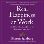 Real Happiness at Work: Meditations for Accomplishment, Achievement, and Peace, by Sharon Salzberg