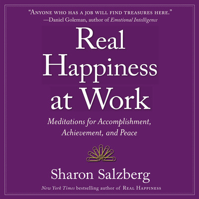 Real Happiness at Work: Meditations for Accomplishment, Achievement, and Peace Audiobook, by Sharon Salzberg