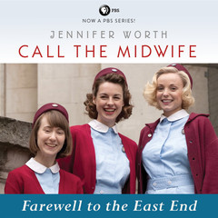 Call the Midwife: Farewell to the East End Audiobook, by Jennifer Worth