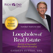 Loopholes of Real Estate: Secrets of Successful Real Estate Investing Audiobook, by Garrett Sutton