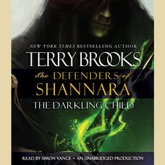 The Darkling Child: The Defenders of Shannara Audiobook, by Terry Brooks