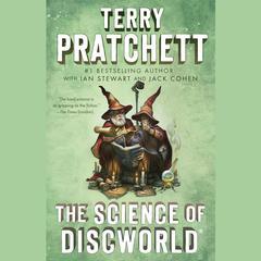 The Science of Discworld: A Novel Audiobook, by Ian Stewart, Jack Cohen, Terry Pratchett