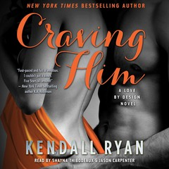 Craving Him: A Love By Design Novel Audiobook, by Kendall Ryan