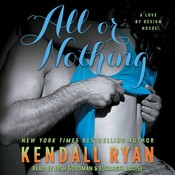 All or Nothing: A Love By Design Novel, by Kendall Ryan