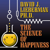 The Science of Happiness: How to Stop the Struggle and Start Your Life, by David J. Lieberman