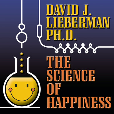 The Science Happiness: How to Stop the Struggle and Start Your Life Audiobook, by David J. Lieberman