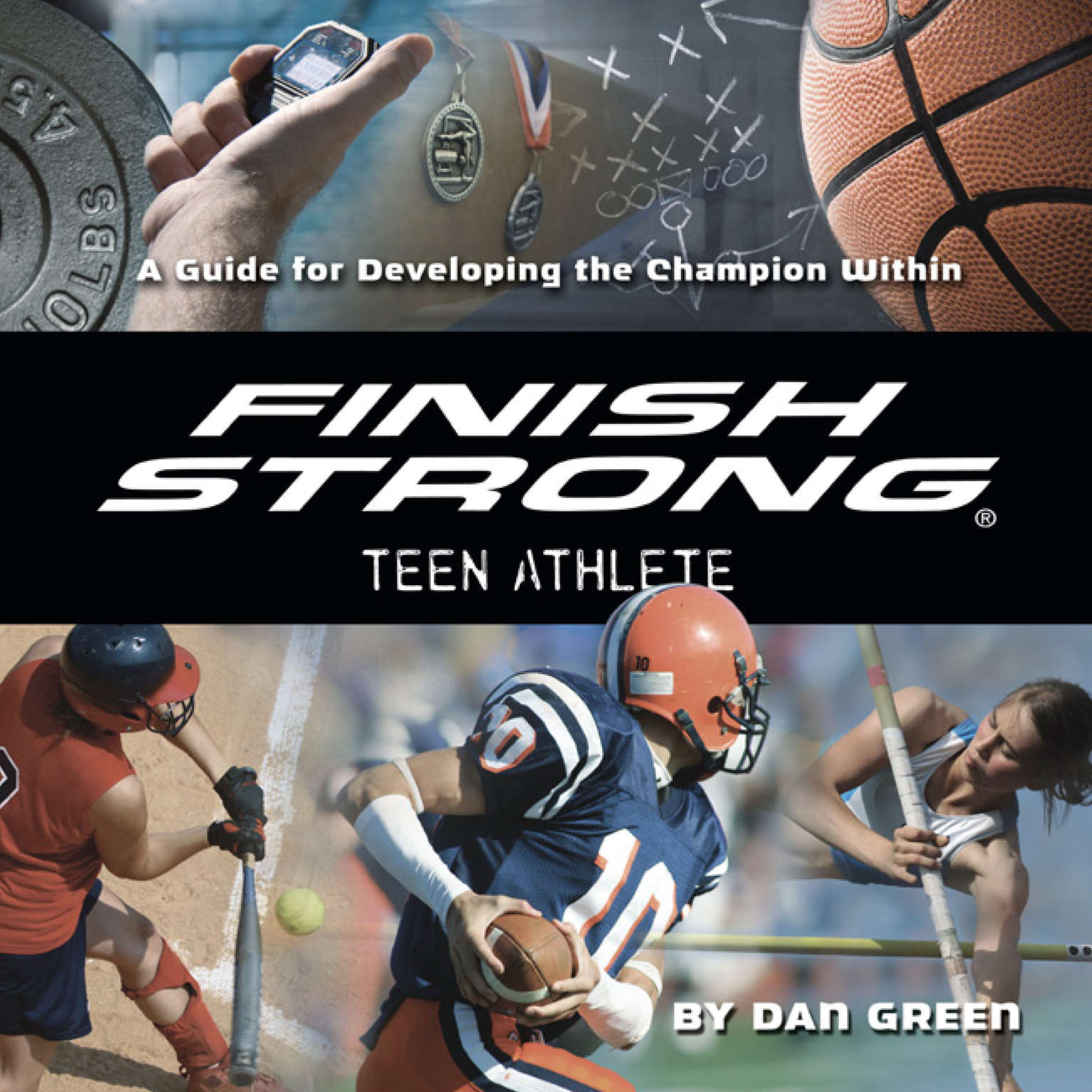 Printable Finish Strong Teen Athlete: A Guide for Developing the Champion Within Audiobook Cover Art