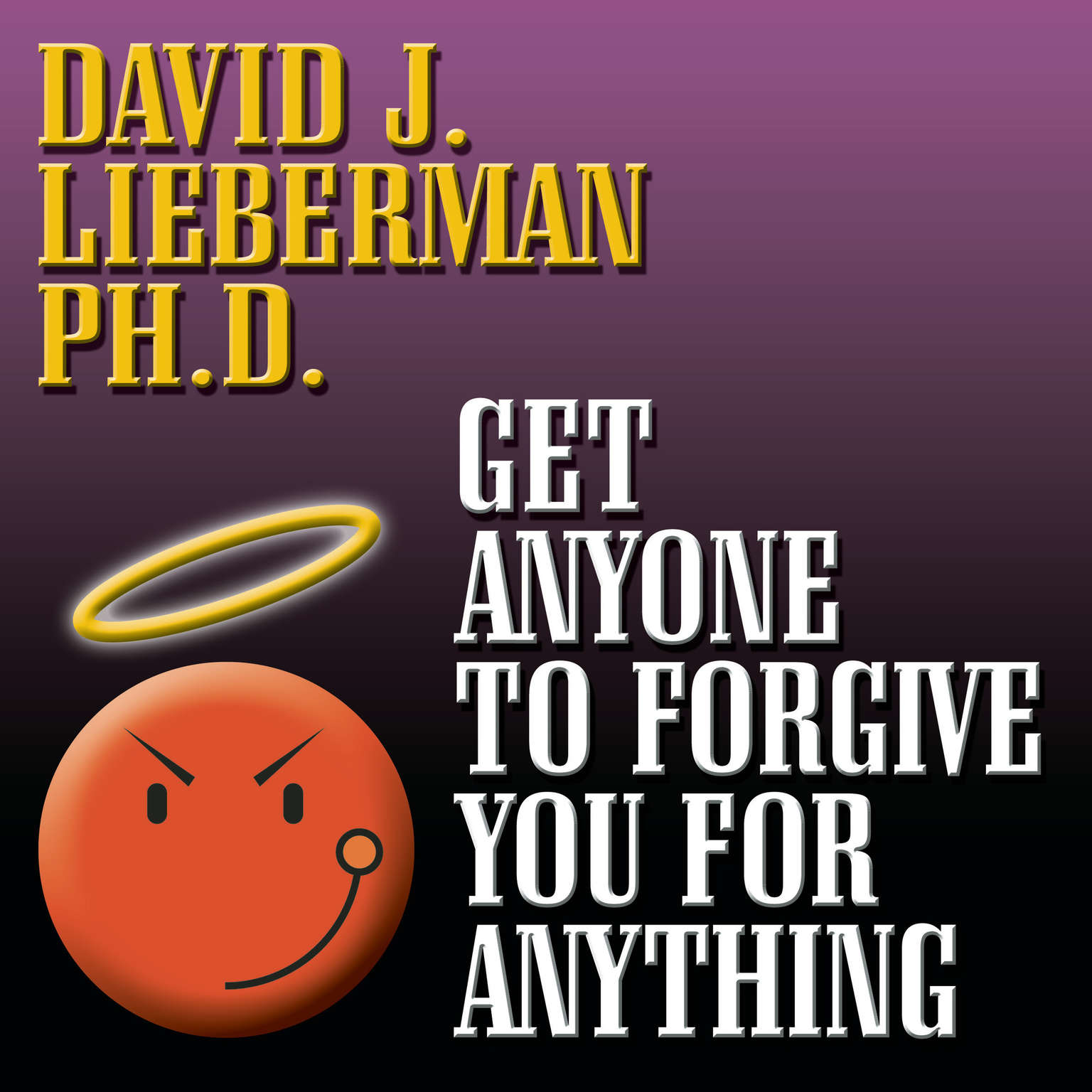 Printable Get Anyone to Forgive You for Anything: A Proven Step-by-Step Method to a Winning Apology Audiobook Cover Art