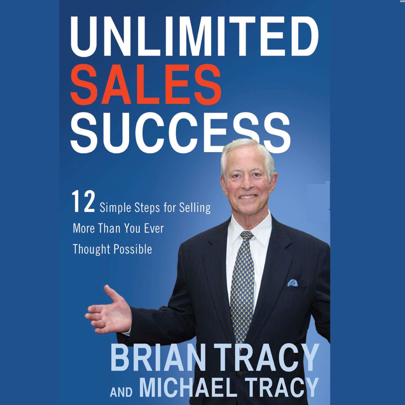 Printable Unlimited Sales Success: 12 Simple Steps for Selling More than You Ever Thought Possible Audiobook Cover Art