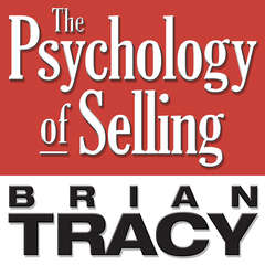 The Psychology of Selling: Increase Your Sales Faster and Easier Than You Ever Thought Possible Audiobook, by Brian Tracy