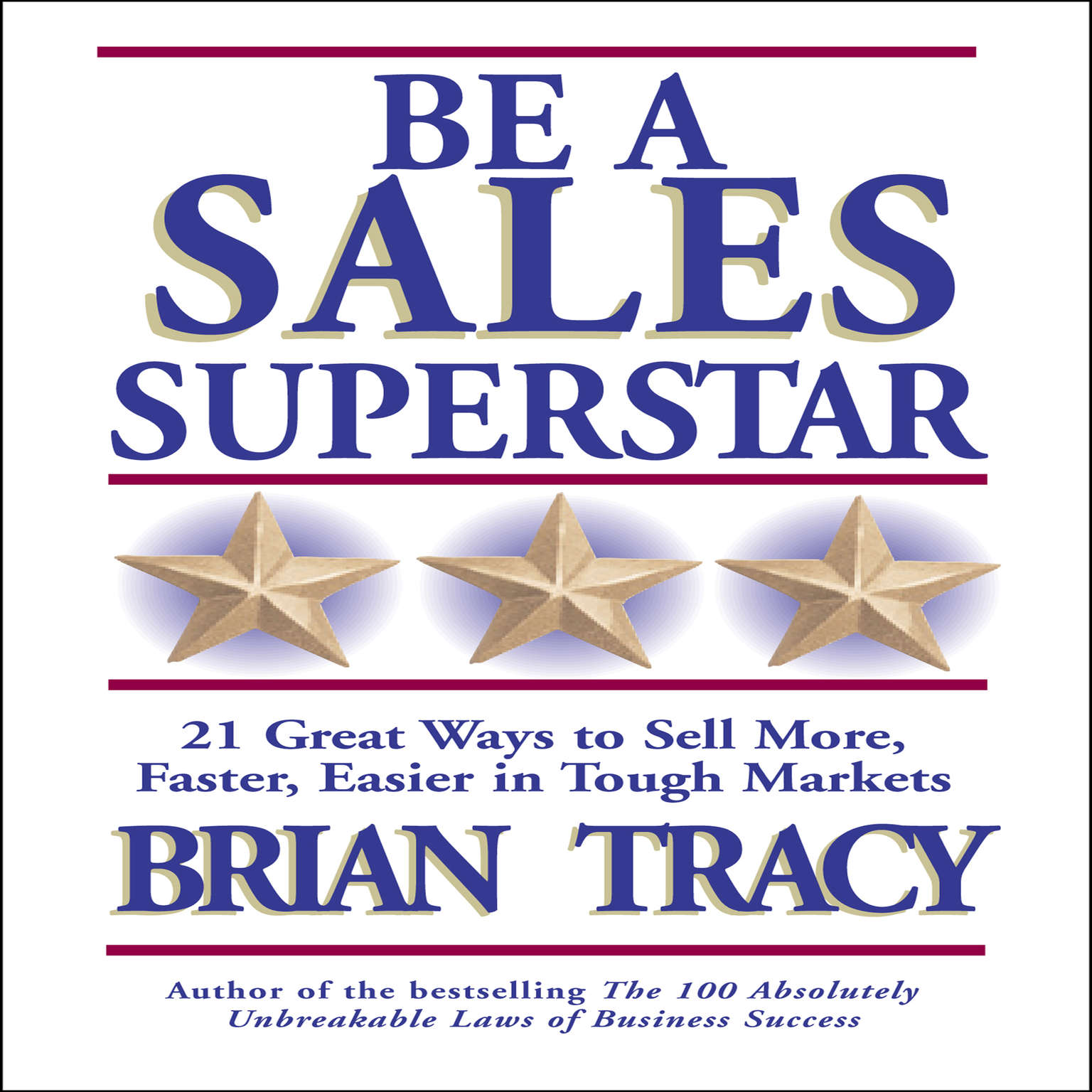 Printable Be a Sales Superstar: 21 Great Ways to Sell More, Faster, Easier in Tough Markets Audiobook Cover Art