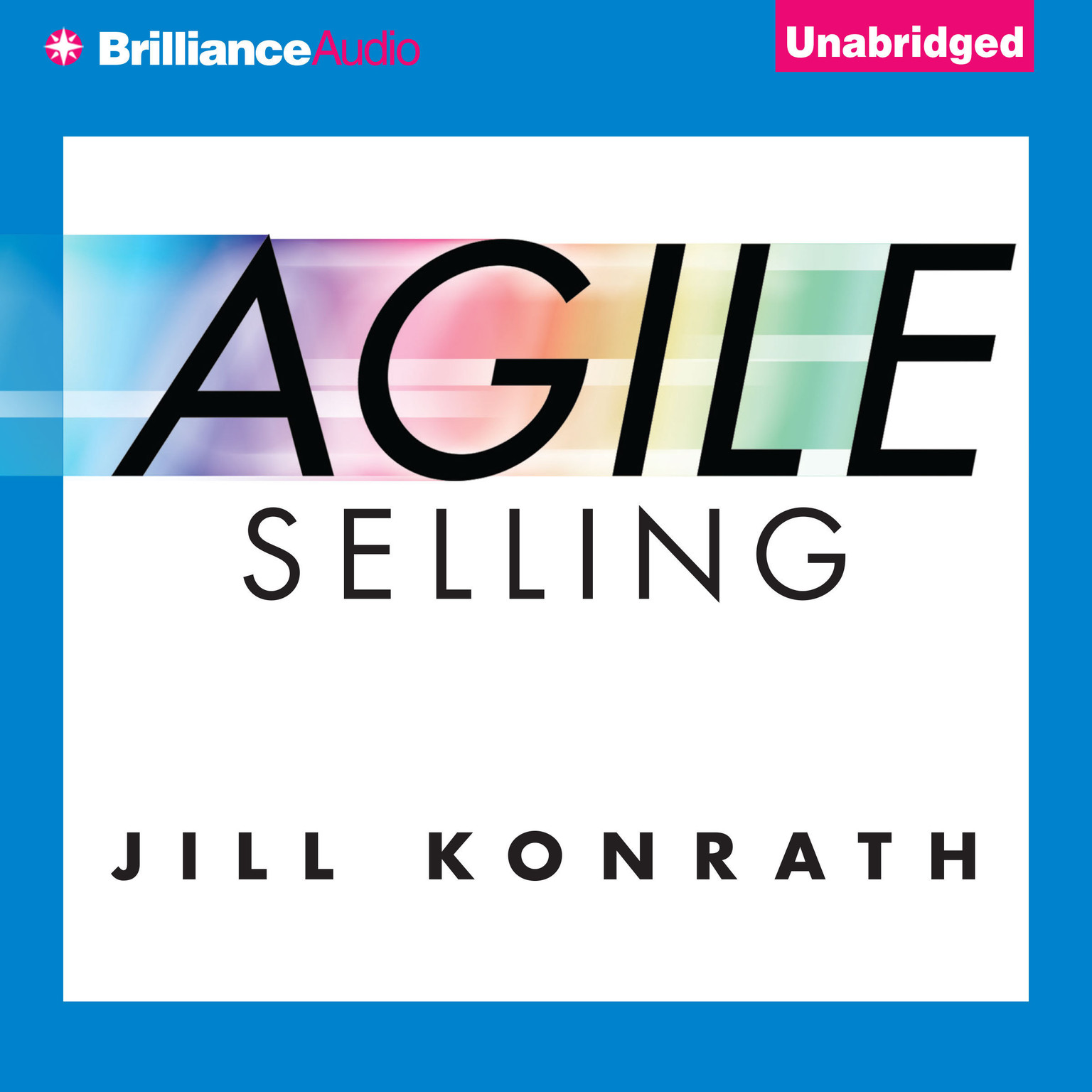 Printable Agile Selling: Mastering the Skills You Need to Excel in Every Environment Audiobook Cover Art