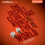 The Secret Club that Runs the World: Inside the Fraternity of Commodities Traders Audiobook, by Kate Kelly