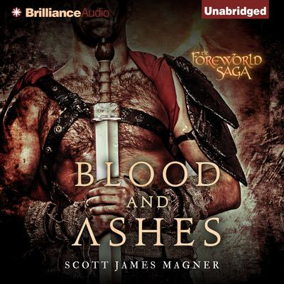 Blood and Ashes: A Foreworld SideQuest Audiobook, by Scott James Magner
