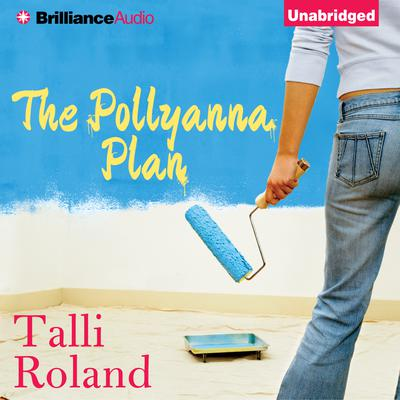 The Pollyanna Plan Audiobook, by Talli Roland