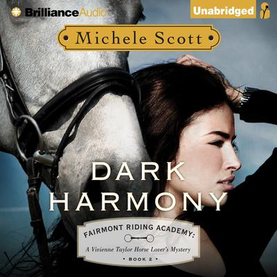 Dark Harmony: A Vivienne Taylor Horse Lovers Mystery Audiobook, by Michele Scott