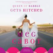 Queen of Babble Gets Hitched Audiobook, by Meg Cabot