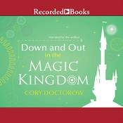 Down and Out in the Magic Kingdom, by Cory Doctorow