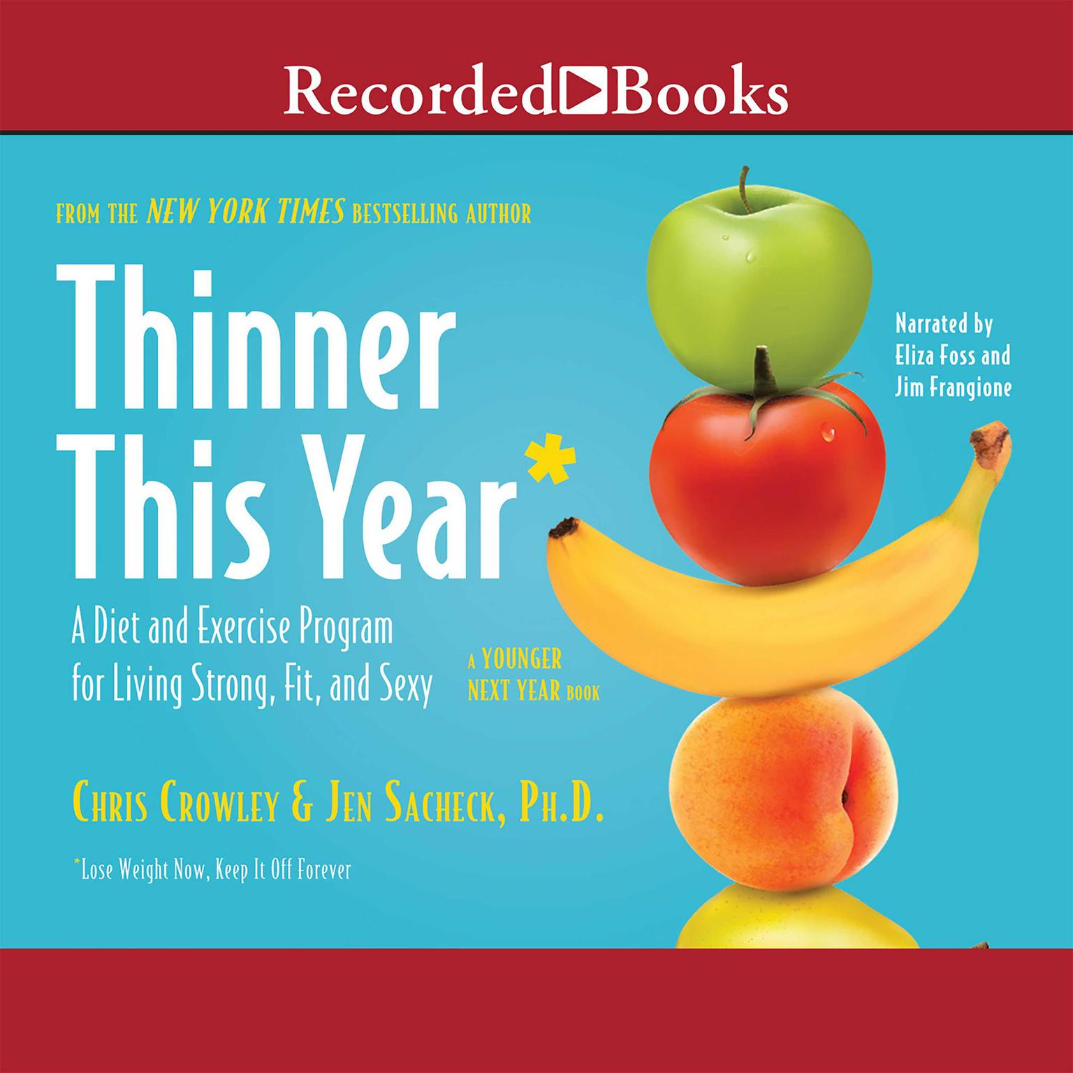 Printable Thinner This Year: A Diet and Excercise Program for Living Strong, Fit, and Sexy Audiobook Cover Art