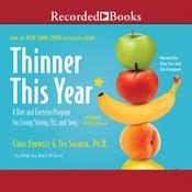 Thinner This Year: A Diet and Excercise Program for Living Strong, Fit, and Sexy Audiobook, by Chris Crowley, Jen Sacheck